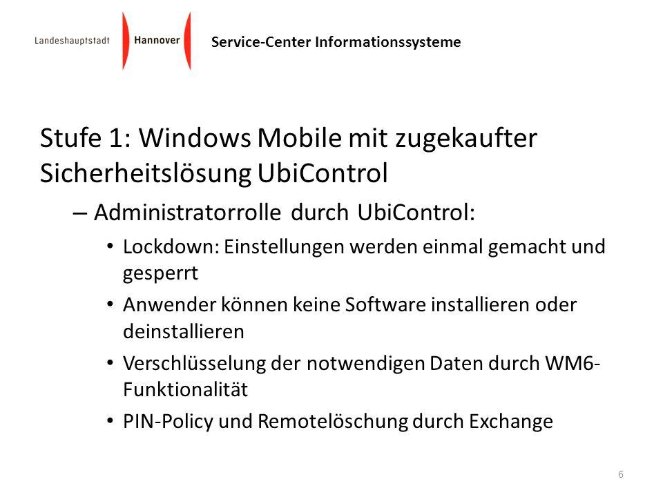 Service-Center Informationssysteme Stufe 1: Windows Mobile mit zugekaufter Sicherheitslösung UbiControl – Administratorrolle durch UbiControl: Lockdow