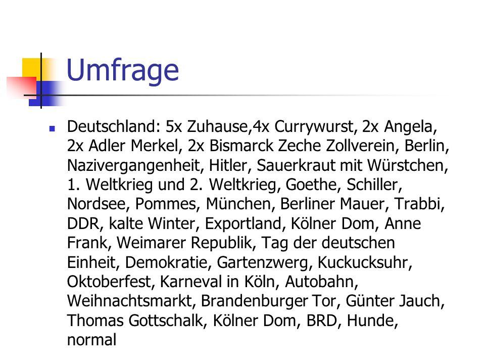 Umfrage Deutschland: 5x Zuhause,4x Currywurst, 2x Angela, 2x Adler Merkel, 2x Bismarck Zeche Zollverein, Berlin, Nazivergangenheit, Hitler, Sauerkraut