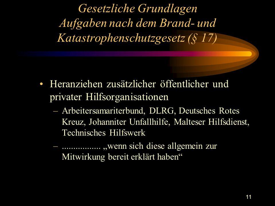 11 Heranziehen zusätzlicher öffentlicher und privater Hilfsorganisationen –Arbeitersamariterbund, DLRG, Deutsches Rotes Kreuz, Johanniter Unfallhilfe,