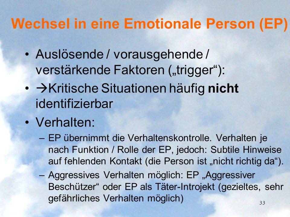 Wechsel in eine Emotionale Person (EP) Auslösende / vorausgehende / verstärkende Faktoren (trigger): Kritische Situationen häufig nicht identifizierba