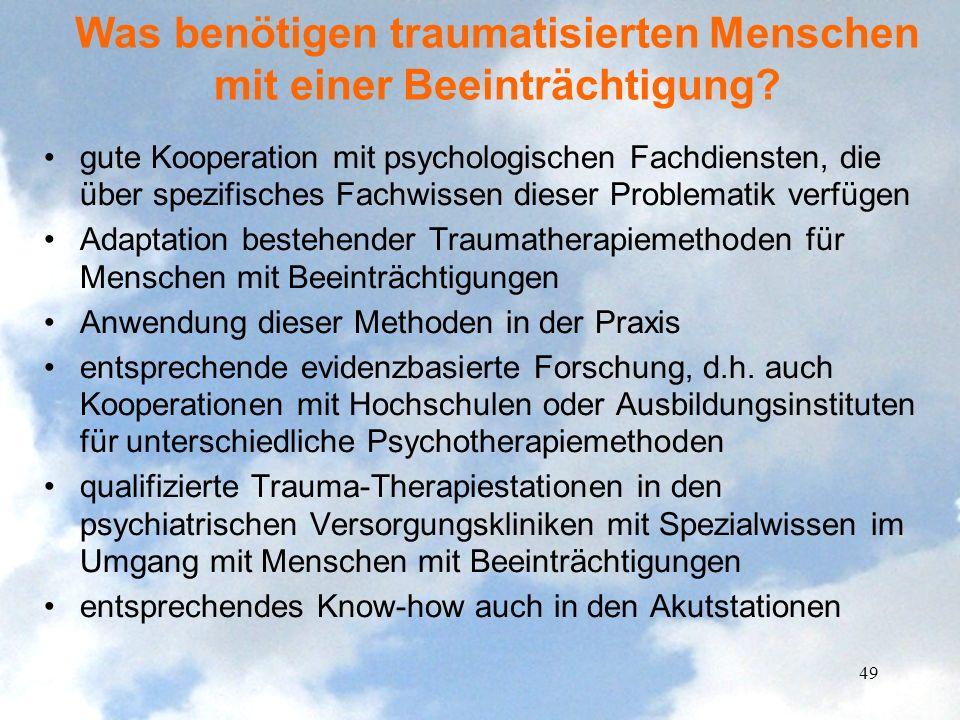 Was benötigen traumatisierten Menschen mit einer Beeinträchtigung? gute Kooperation mit psychologischen Fachdiensten, die über spezifisches Fachwissen