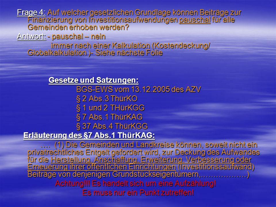 Globalkalkulation Einnahme : + Beiträge (einmalig), Grundgebühr, Einleitgebühr, Fäkalschlammgebühr, Umlagen der Kommunen Fäkalschlammgebühr, Umlagen der Kommunen Ausgaben : - Kaufmännische und technische Betreuung (z.