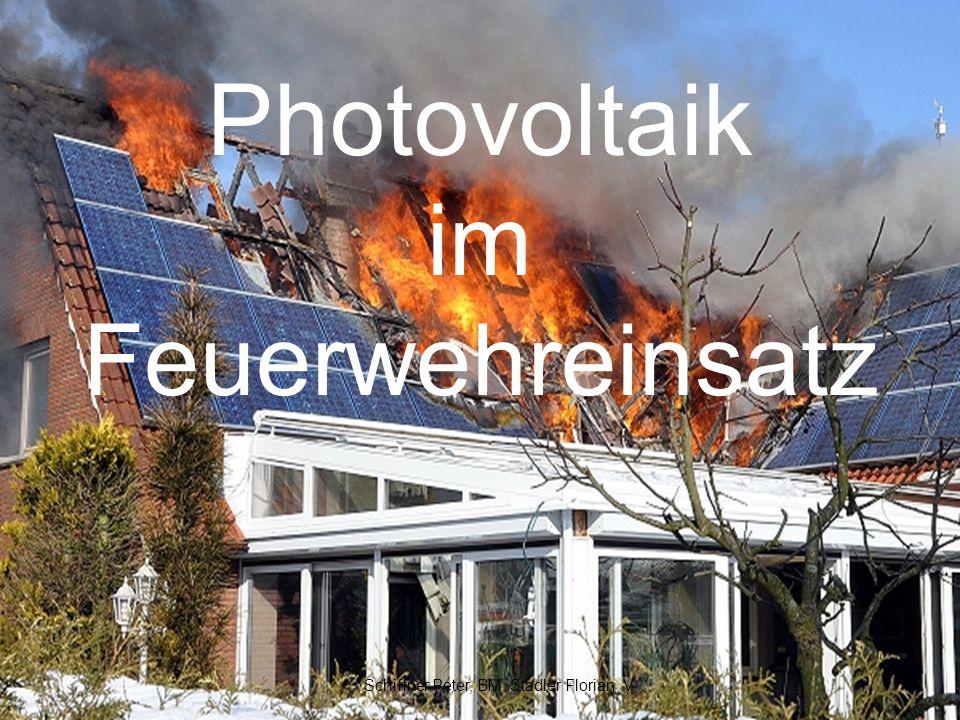 Photovoltaik im Feuerwehreinsatz Schiffner Peter, BM; Stadler Florian, V