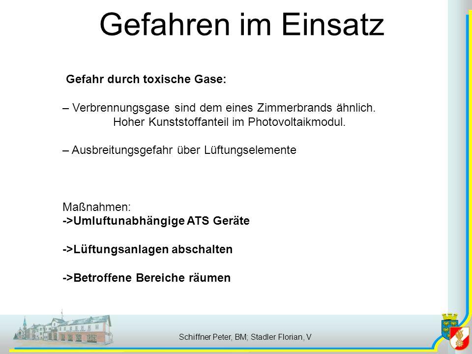 Schiffner Peter, BM; Stadler Florian, V Gefahren im Einsatz Gefahr durch toxische Gase: – Verbrennungsgase sind dem eines Zimmerbrands ähnlich.