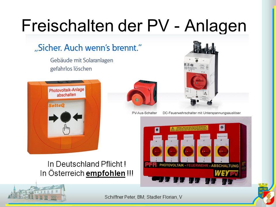 Freischalten der PV - Anlagen Schiffner Peter, BM; Stadler Florian, V In Deutschland Pflicht .