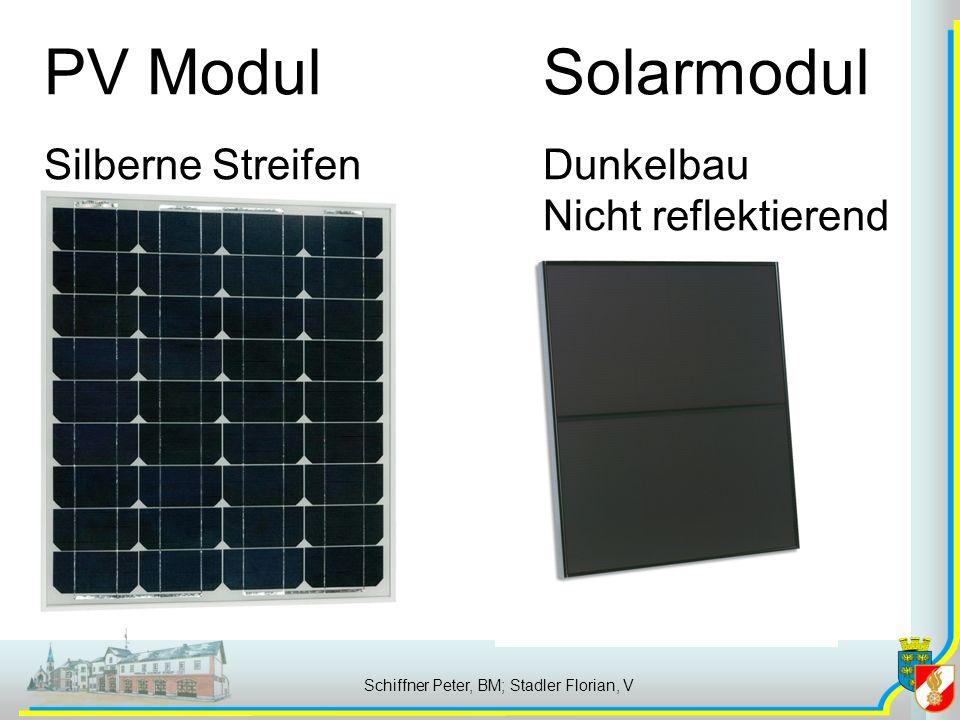 Schiffner Peter, BM; Stadler Florian, V PV Modul Silberne Streifen Solarmodul Dunkelbau Nicht reflektierend