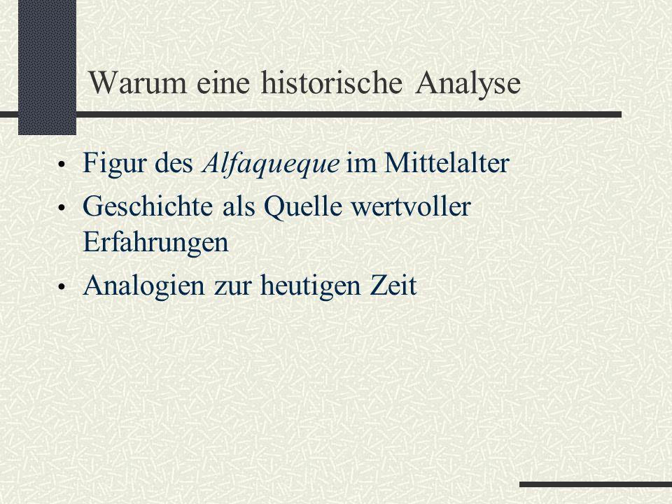 Warum eine historische Analyse Figur des Alfaqueque im Mittelalter Geschichte als Quelle wertvoller Erfahrungen Analogien zur heutigen Zeit
