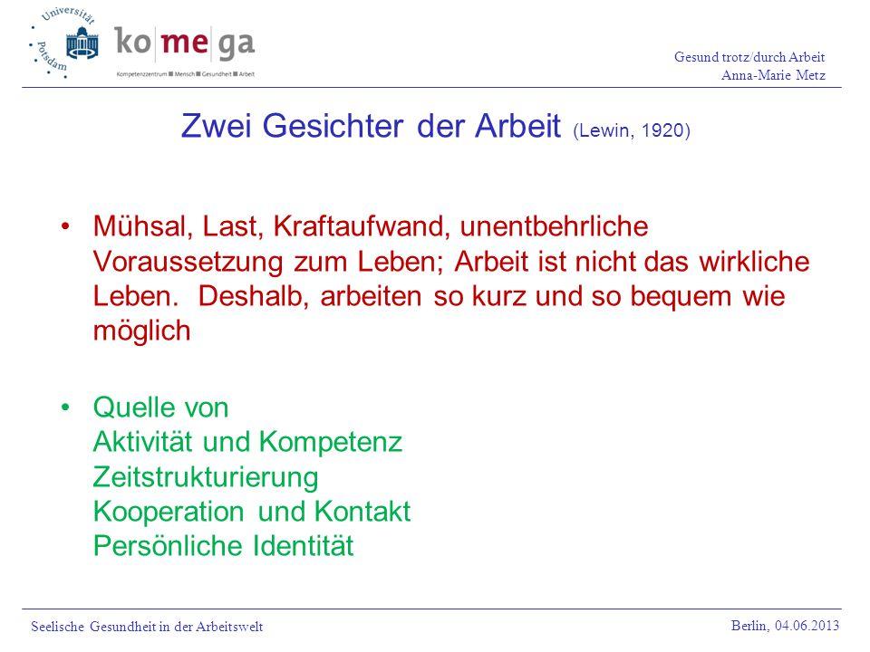 Gesund trotz/durch Arbeit Anna-Marie Metz Berlin, 04.06.2013 Seelische Gesundheit in der Arbeitswelt Gesund durch Arbeit.