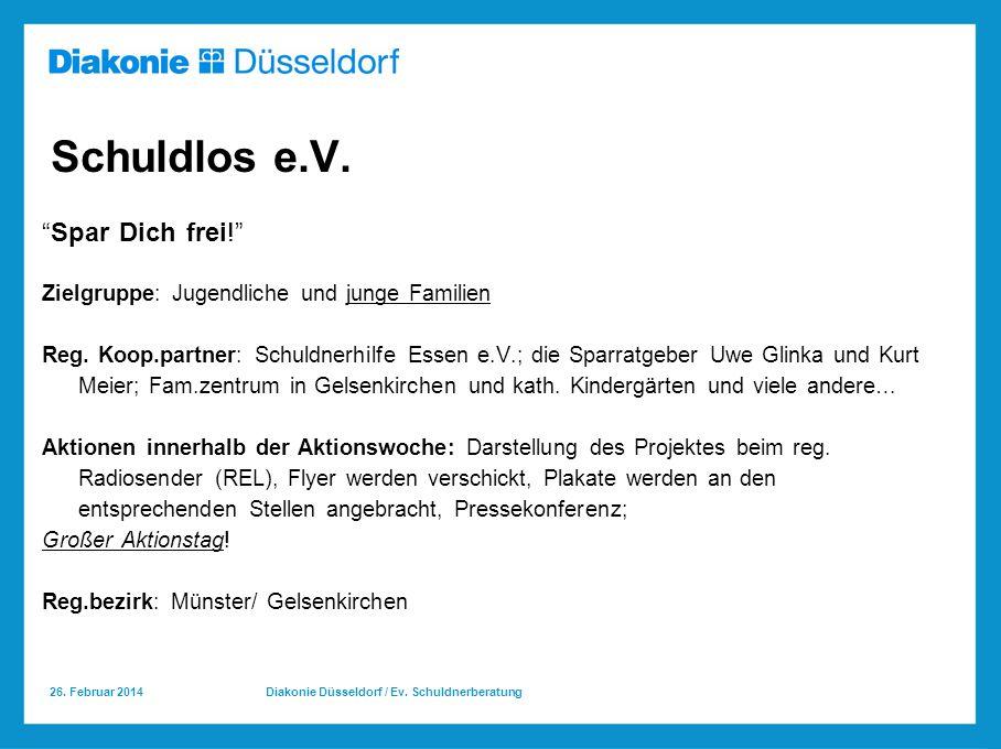 26.Februar 2014 Diakonie Düsseldorf / Ev. Schuldnerberatung Schuldlos e.V.