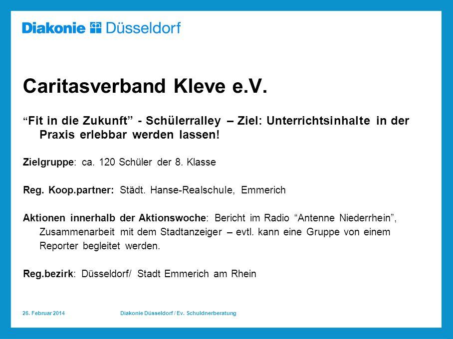 26.Februar 2014 Diakonie Düsseldorf / Ev. Schuldnerberatung Caritasverband Kleve e.V.
