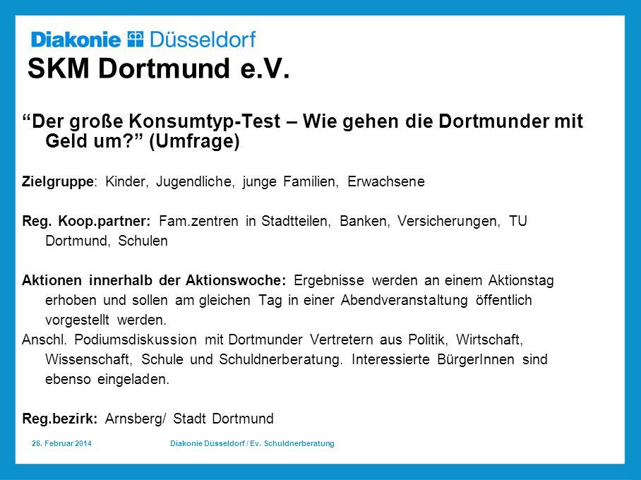 26.Februar 2014 Diakonie Düsseldorf / Ev. Schuldnerberatung SKM Dortmund e.V.