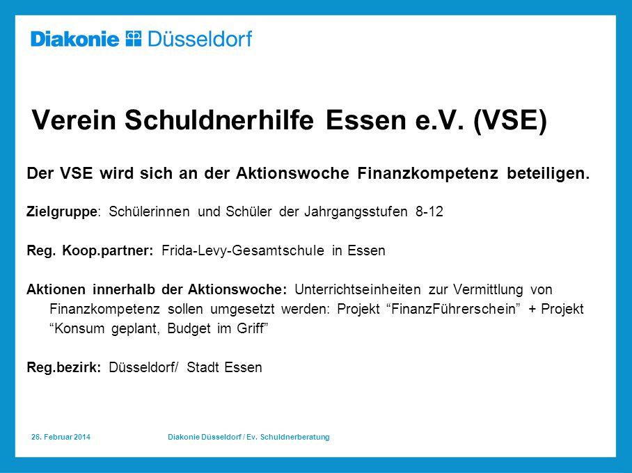 26.Februar 2014 Diakonie Düsseldorf / Ev. Schuldnerberatung Verein Schuldnerhilfe Essen e.V.