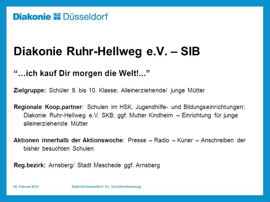 26.Februar 2014 Diakonie Düsseldorf / Ev. Schuldnerberatung Diakonie Ruhr-Hellweg e.V.