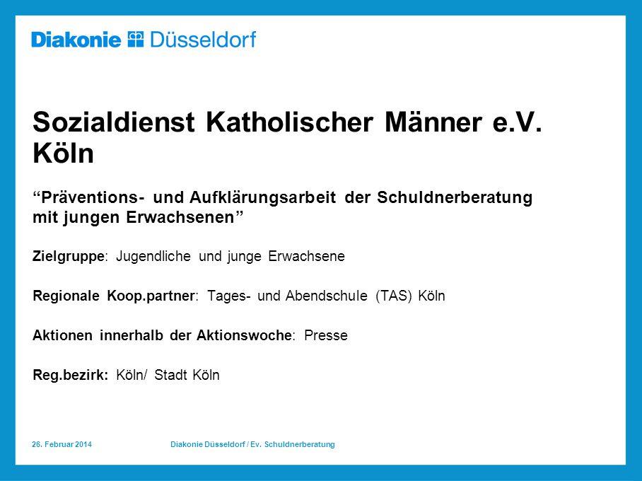 26.Februar 2014 Diakonie Düsseldorf / Ev. Schuldnerberatung Sozialdienst Katholischer Männer e.V.