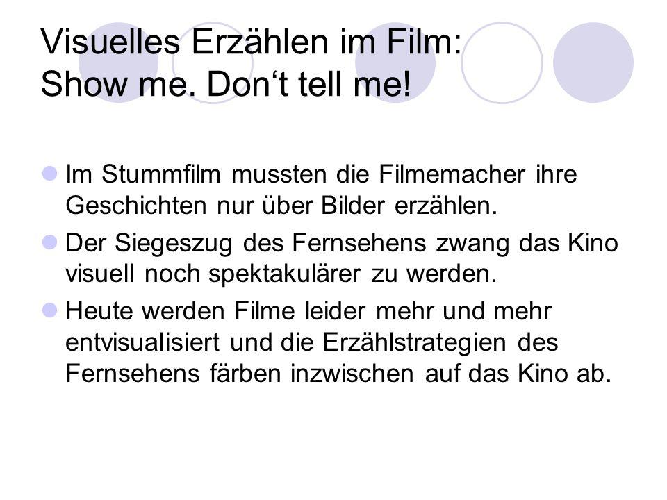 Visuelles Erzählen im Film: Show me. Dont tell me! Im Stummfilm mussten die Filmemacher ihre Geschichten nur über Bilder erzählen. Der Siegeszug des F