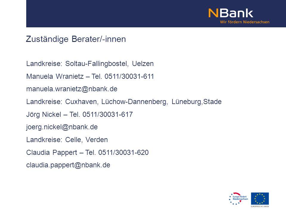 Zuständige Berater/-innen Landkreise: Soltau-Fallingbostel, Uelzen Manuela Wranietz – Tel. 0511/30031-611 manuela.wranietz@nbank.de Landkreise: Cuxhav