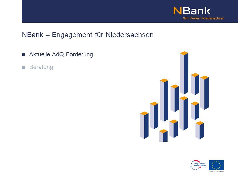 NBank – Engagement für Niedersachsen Aktuelle AdQ-Förderung Beratung