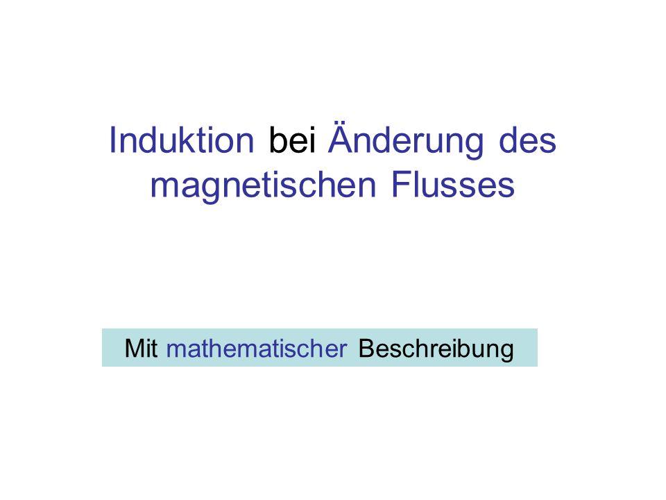 Induktion bei Änderung des magnetischen Flusses Mit mathematischer Beschreibung