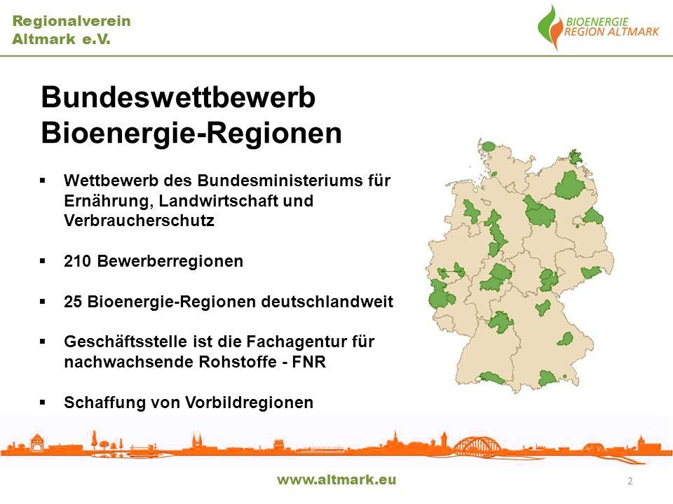 Regionalverein Altmark e.V. www.altmark.eu 2 Bundeswettbewerb Bioenergie-Regionen Wettbewerb des Bundesministeriums für Ernährung, Landwirtschaft und