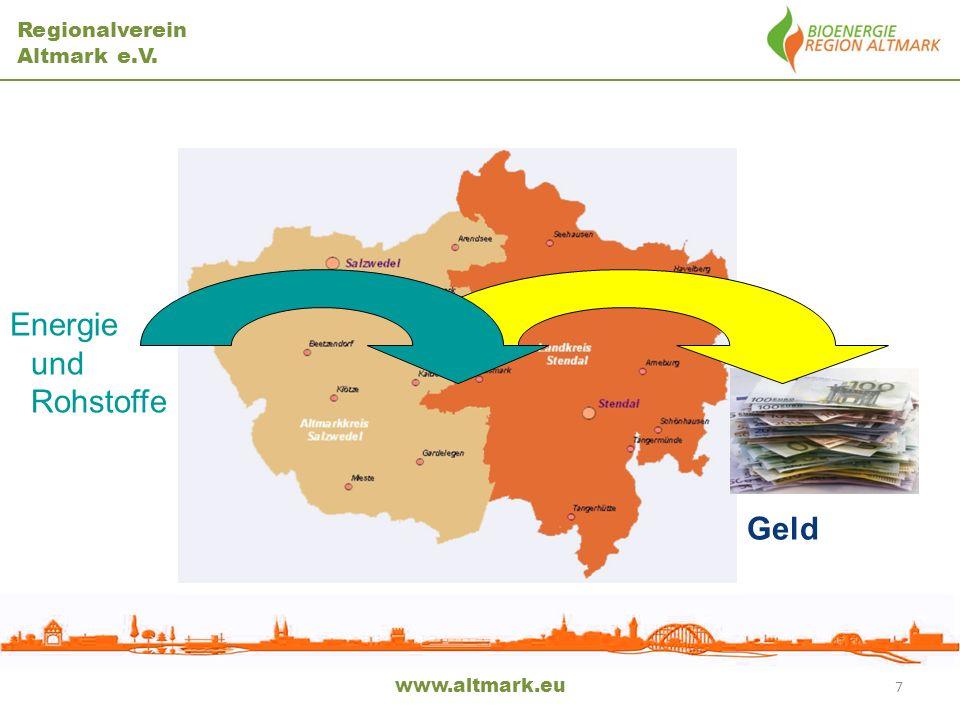 Regionalverein Altmark e.V. www.altmark.eu 8 Energie und Rohstoffe Regionale Potenziale Geld