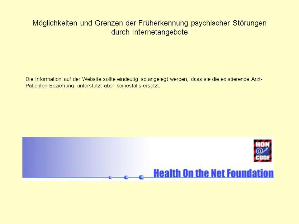 Möglichkeiten und Grenzen der Früherkennung psychischer Störungen durch Internetangebote Die Information auf der Website sollte eindeutig so angelegt