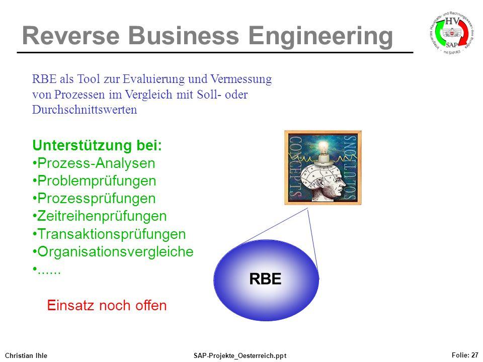 Christian IhleSAP-Projekte_Oesterreich.ppt Folie: 27 RBE Unterstützung bei: Prozess-Analysen Problemprüfungen Prozessprüfungen Zeitreihenprüfungen Tra