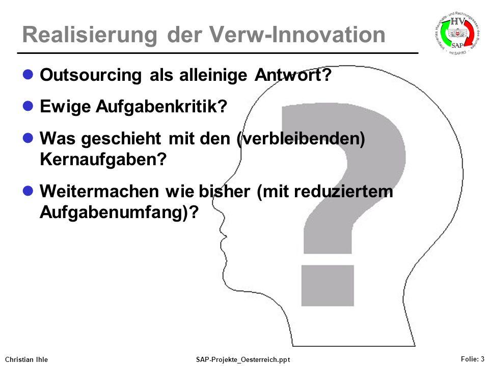 Christian IhleSAP-Projekte_Oesterreich.ppt Folie: 3 Outsourcing als alleinige Antwort? Ewige Aufgabenkritik? Was geschieht mit den (verbleibenden) Ker