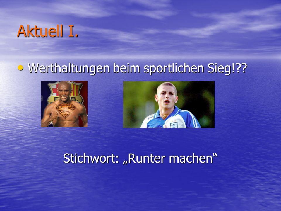 Aktuell I.Werthaltungen beim sportlichen Sieg!?. Werthaltungen beim sportlichen Sieg!?.