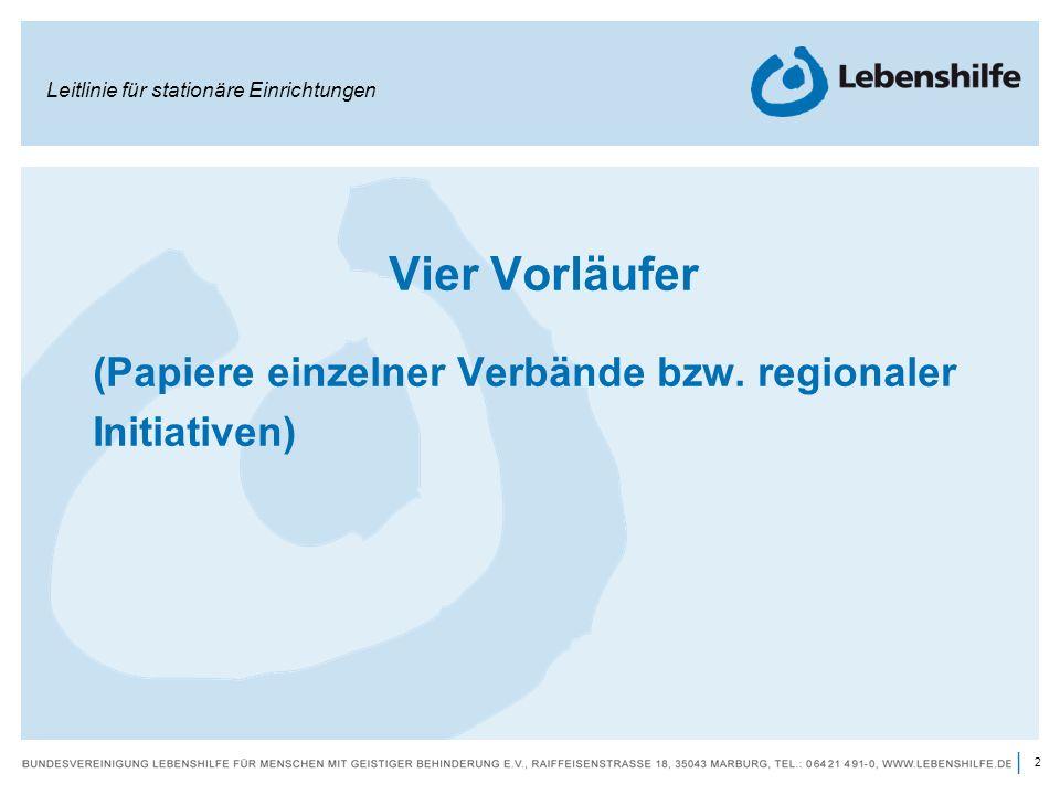 2 | Vier Vorläufer (Papiere einzelner Verbände bzw. regionaler Initiativen) Leitlinie für stationäre Einrichtungen