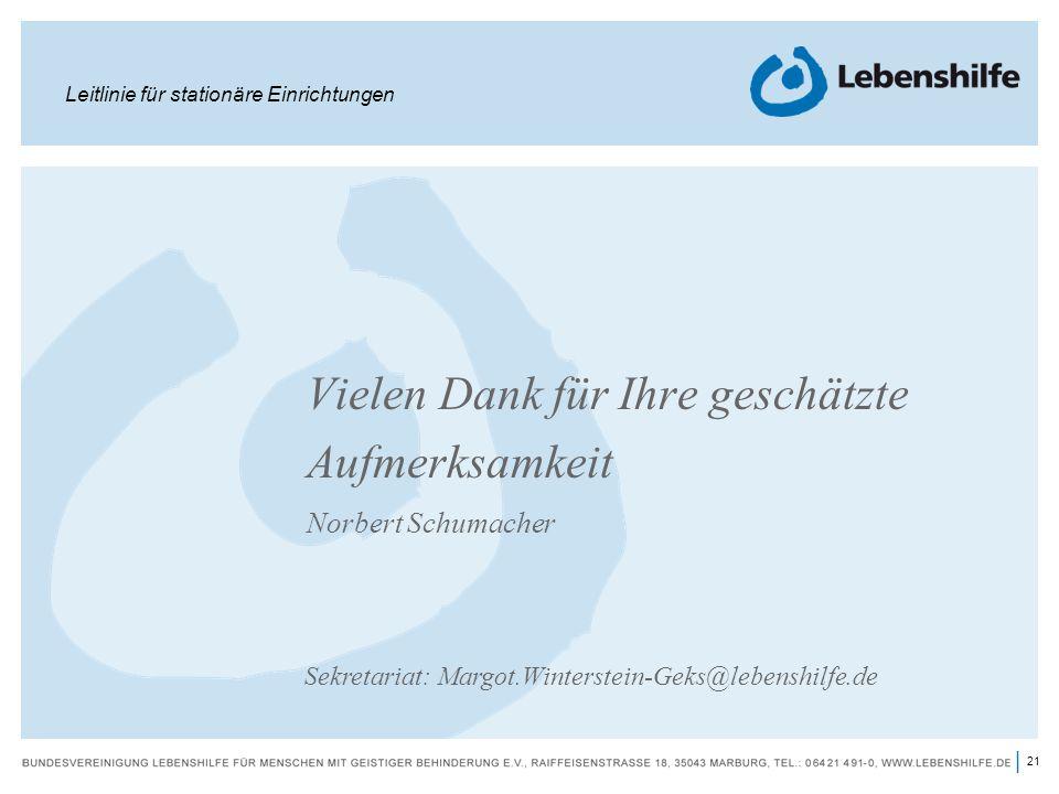 21 | Vielen Dank für Ihre geschätzte Aufmerksamkeit Norbert Schumacher Leitlinie für stationäre Einrichtungen Sekretariat: Margot.Winterstein-Geks@leb