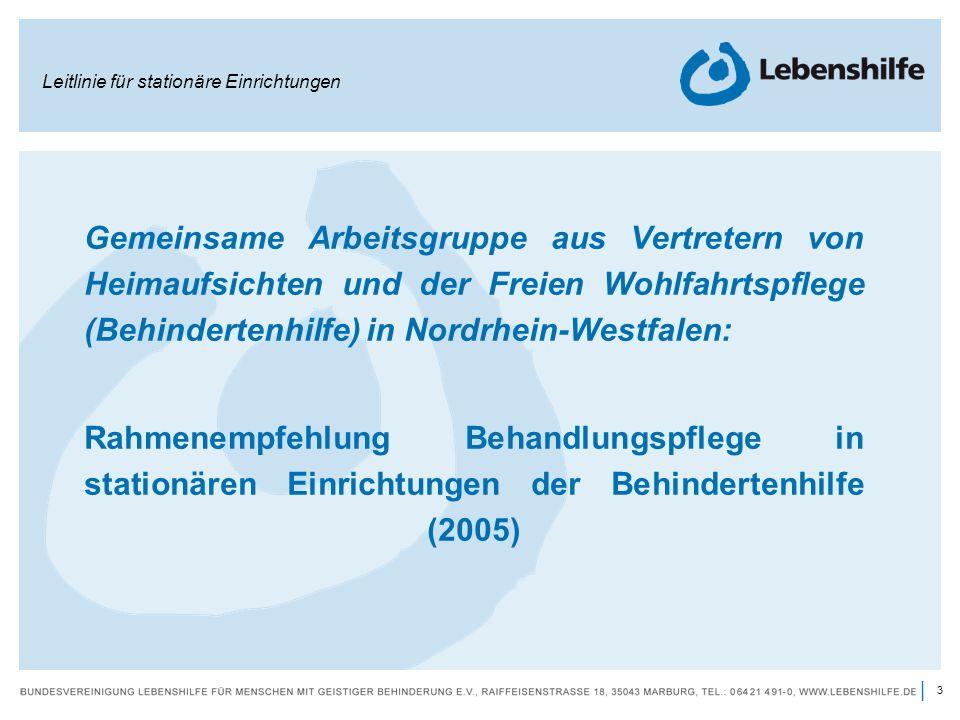 3 | Gemeinsame Arbeitsgruppe aus Vertretern von Heimaufsichten und der Freien Wohlfahrtspflege (Behindertenhilfe) in Nordrhein-Westfalen: Rahmenempfeh