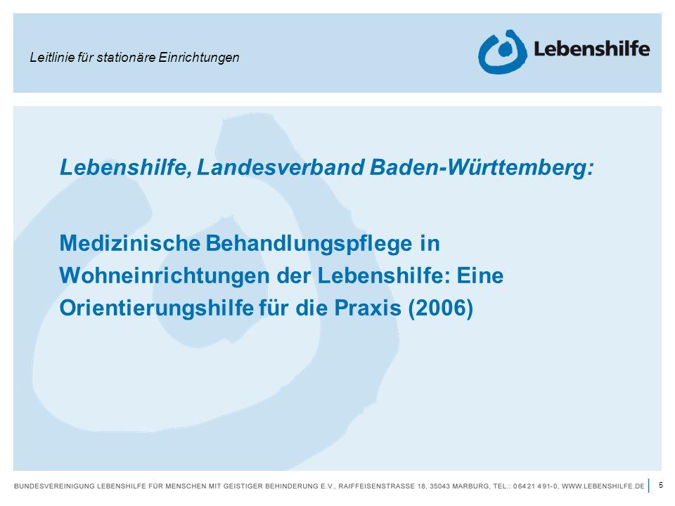 5 | Lebenshilfe, Landesverband Baden-Württemberg: Medizinische Behandlungspflege in Wohneinrichtungen der Lebenshilfe: Eine Orientierungshilfe für die