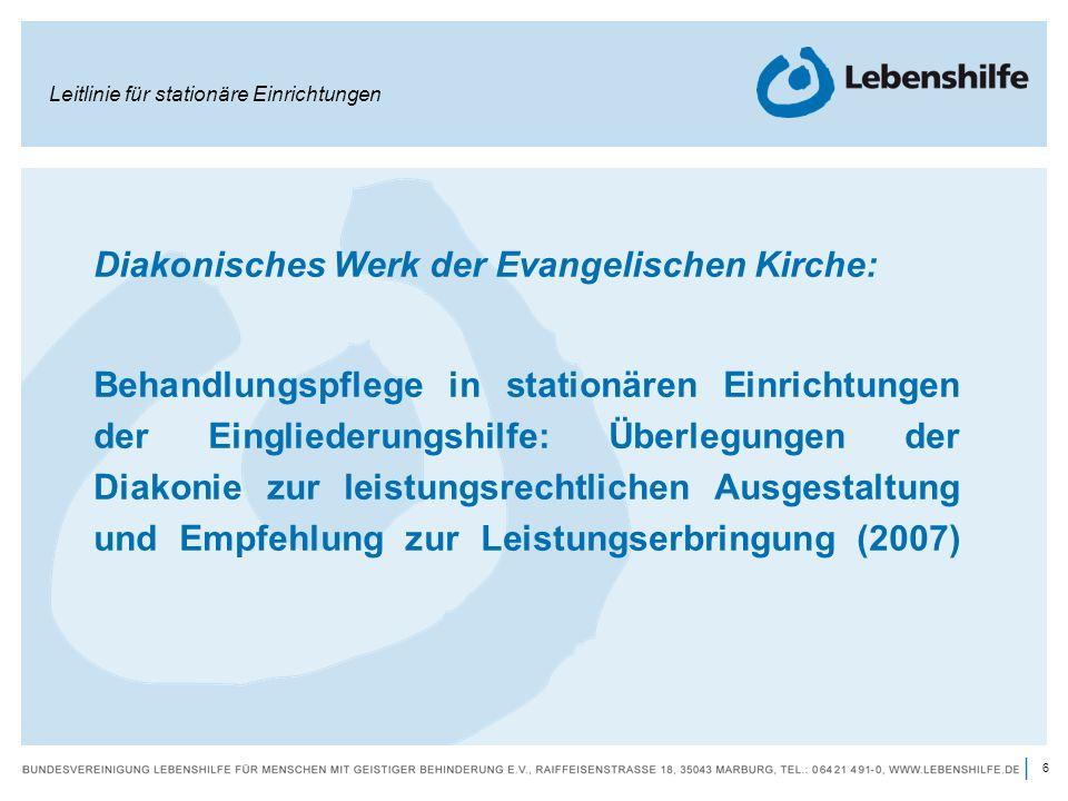 6 | Diakonisches Werk der Evangelischen Kirche: Behandlungspflege in stationären Einrichtungen der Eingliederungshilfe: Überlegungen der Diakonie zur