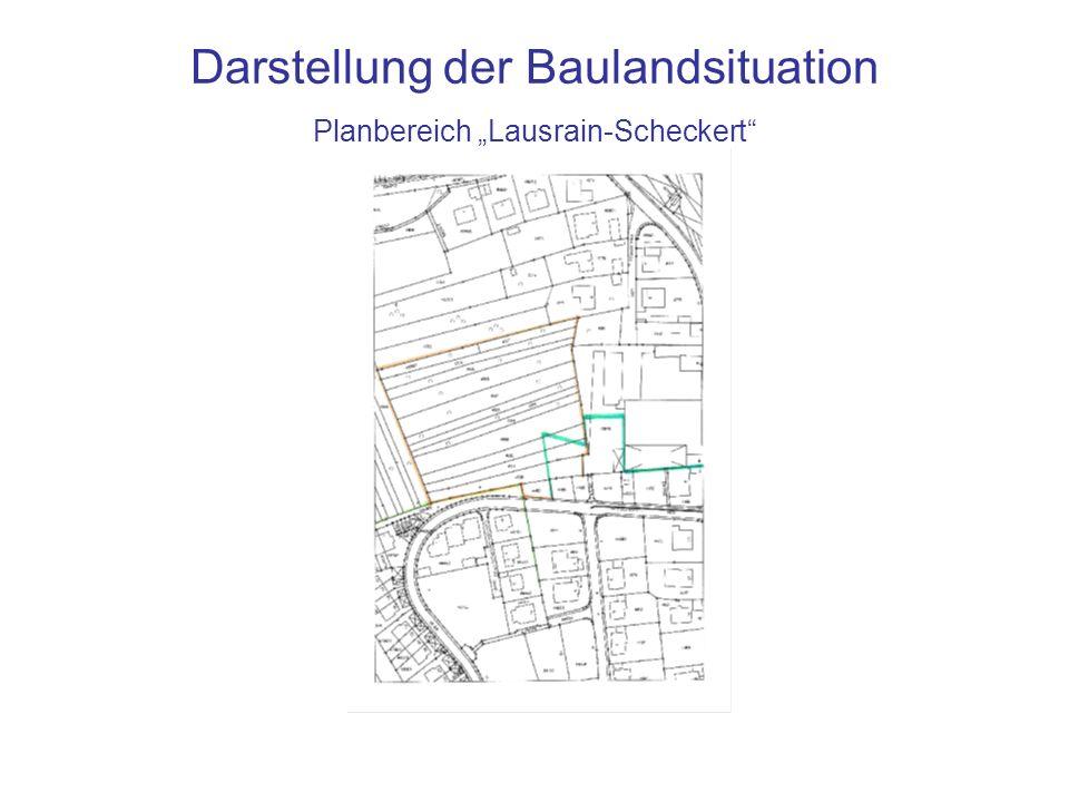 Darstellung der Baulandsituation Planbereich Lausrain-Scheckert