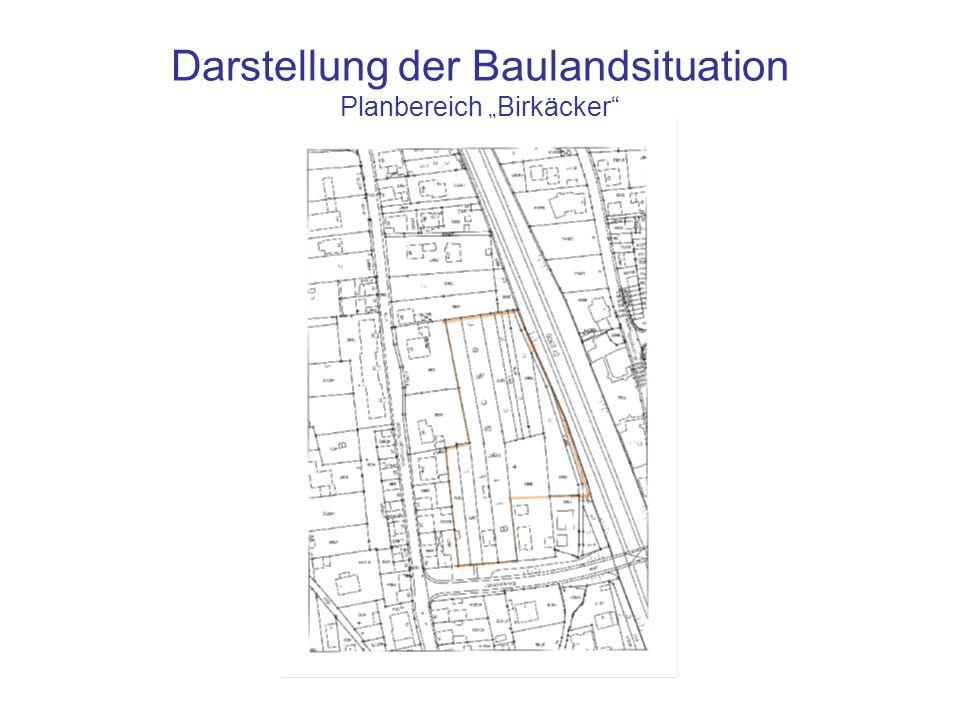 Darstellung der Baulandsituation Planbereich Birkäcker