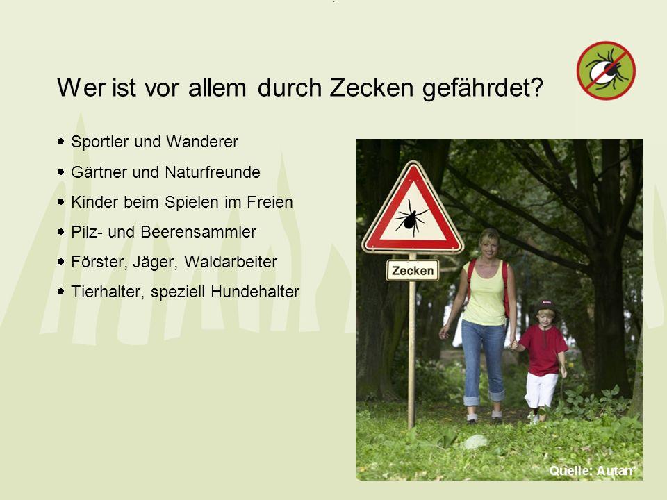 Wer ist vor allem durch Zecken gefährdet? Sportler und Wanderer Gärtner und Naturfreunde Kinder beim Spielen im Freien Pilz- und Beerensammler Förster