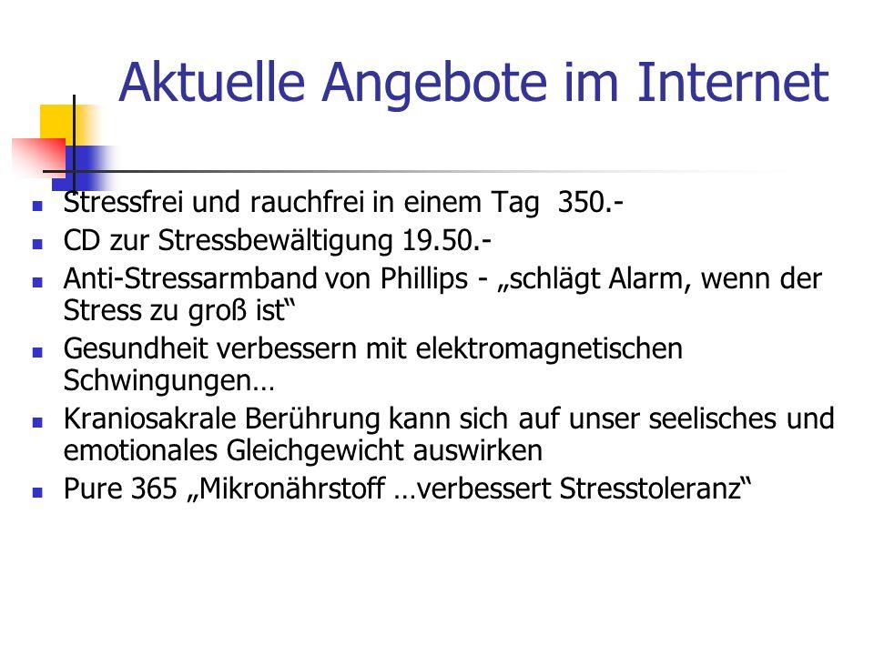 Aktuelle Angebote im Internet Stressfrei und rauchfrei in einem Tag 350.- CD zur Stressbewältigung 19.50.- Anti-Stressarmband von Phillips - schlägt A