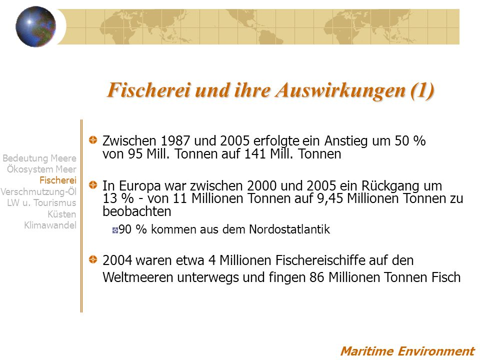Fischerei und ihre Auswirkungen (1) Zwischen 1987 und 2005 erfolgte ein Anstieg um 50 % von 95 Mill.