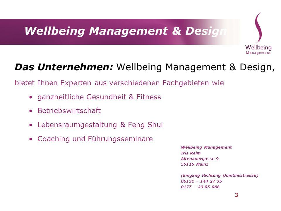 3 Wellbeing Management & Design Das Unternehmen: Wellbeing Management & Design, bietet Ihnen Experten aus verschiedenen Fachgebieten wie ganzheitliche