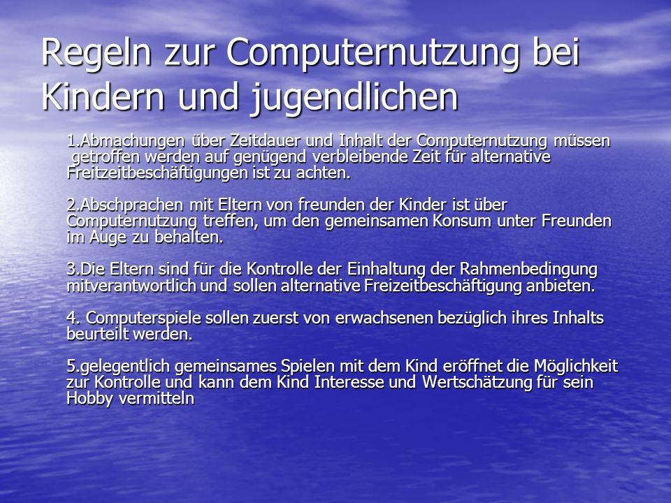 Regeln zur Computernutzung bei Kindern und jugendlichen 1.Abmachungen über Zeitdauer und Inhalt der Computernutzung müssen getroffen werden auf genüge