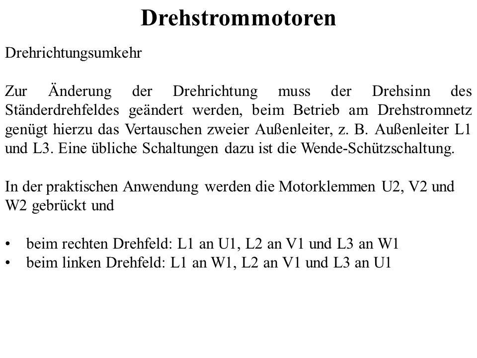 Drehrichtungsumkehr Zur Änderung der Drehrichtung muss der Drehsinn des Ständerdrehfeldes geändert werden, beim Betrieb am Drehstromnetz genügt hierzu