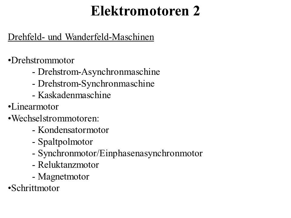 Elektromotoren 2 Drehfeld- und Wanderfeld-Maschinen Drehstrommotor - Drehstrom-Asynchronmaschine - Drehstrom-Synchronmaschine - Kaskadenmaschine Linea