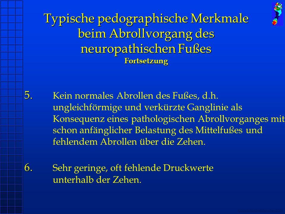 Copyright novel München 2004 5. 6. 5. Kein normales Abrollen des Fußes, d.h. ungleichförmige und verkürzte Ganglinie als Konsequenz eines pathologisch