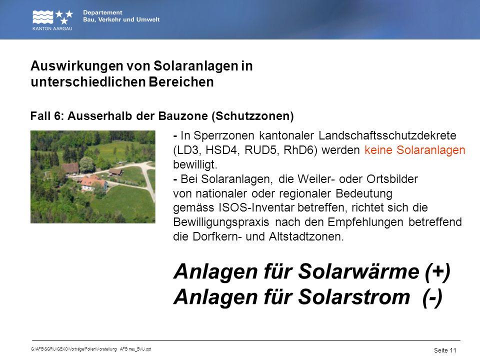 Seite 11 G:\AFB\SGRU\GEKO\Vorträge\Folien\Vorstellung AFB neu_BVU.ppt - In Sperrzonen kantonaler Landschaftsschutzdekrete (LD3, HSD4, RUD5, RhD6) werd
