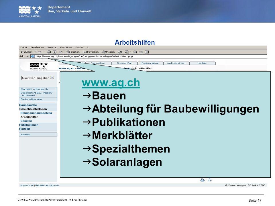 Seite 17 G:\AFB\SGRU\GEKO\Vorträge\Folien\Vorstellung AFB neu_BVU.ppt Arbeitshilfen www.ag.ch Bauen Abteilung für Baubewilligungen Publikationen Merkb