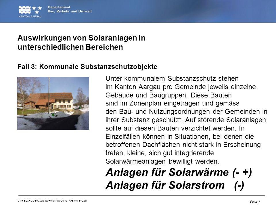 Seite 7 G:\AFB\SGRU\GEKO\Vorträge\Folien\Vorstellung AFB neu_BVU.ppt Unter kommunalem Substanzschutz stehen im Kanton Aargau pro Gemeinde jeweils einz