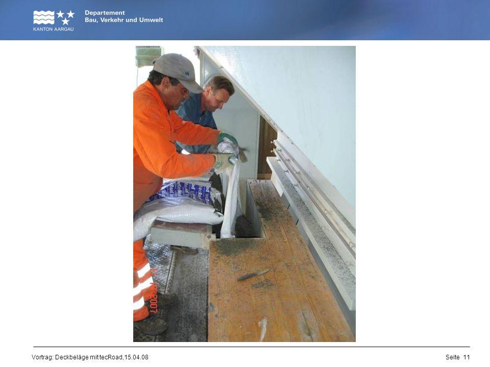 Vortrag: Deckbeläge mit tecRoad,15.04.08 Seite 11