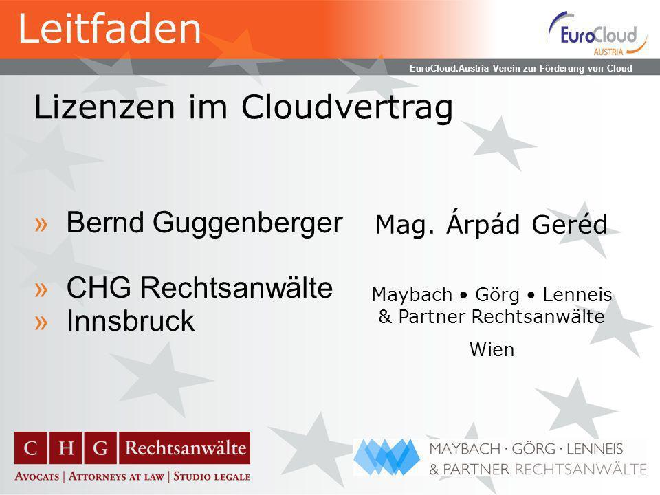 EuroCloud.Austria Verein zur Förderung von Cloud Computing Lizenzen im Cloudvertrag »Bernd Guggenberger »CHG Rechtsanwälte »Innsbruck Mag.
