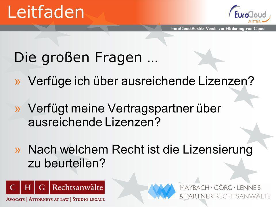 EuroCloud.Austria Verein zur Förderung von Cloud Computing Die großen Fragen … »Verfüge ich über ausreichende Lizenzen.