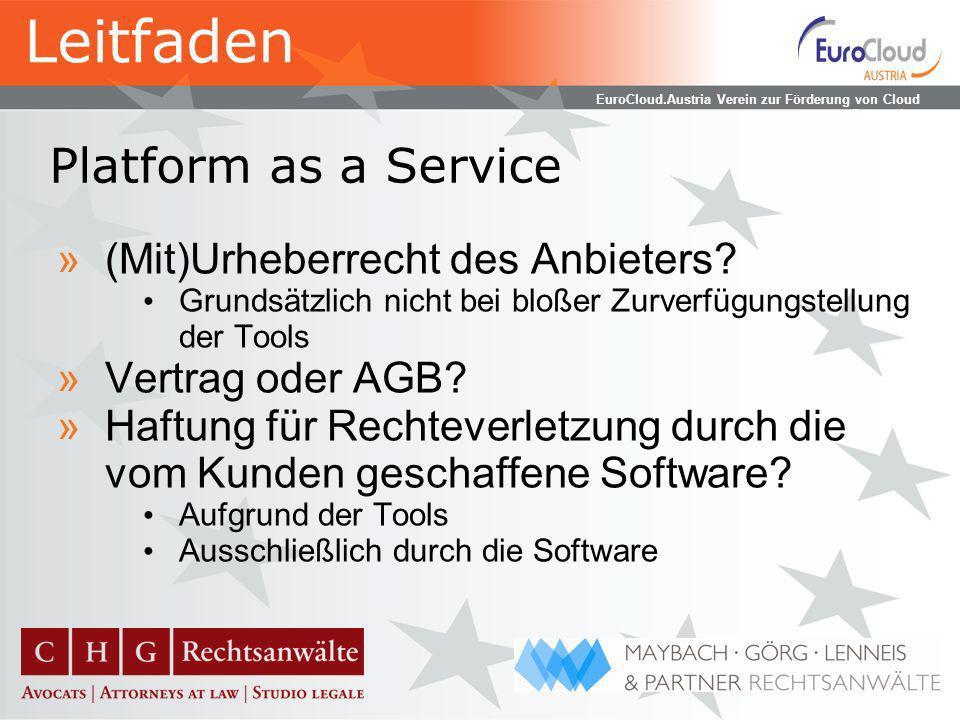 EuroCloud.Austria Verein zur Förderung von Cloud Computing Infrastructure as a Service »Aus Anbietersicht relativ risikofrei »Haftung für Lizenz-Verletzungen durch den Nutzer.